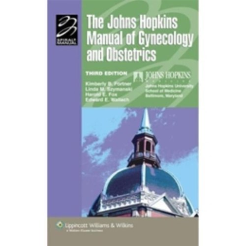 9780781762496: The Johns Hopkins Manual of Gynecology and Obstetrics (Lippincott Manual Series (Formerly known as the Spiral Manual Series))