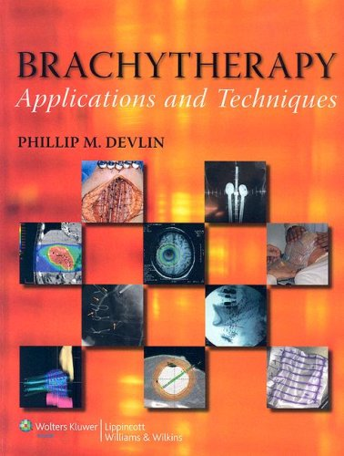 9780781762779: Brachytherapy: Applications and Techniques