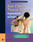 9780781763073: Basic Clinical Massage Therapy: Integrating Anatomy and Treatment,  with Real Bodywork DVD