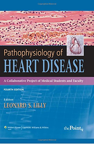 9780781763219: Pathophysiology of Heart Disease: A Collaborative Project of Medical Students and Faculty, 4th Edition