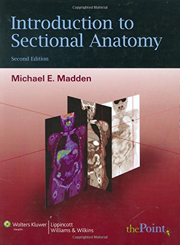 9780781763424: Introduction to Sectional Anatomy (Point (Lippincott Williams & Wilkins))