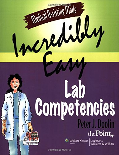 9780781763479: Medical Assisting Made Incredibly Easy: Lab Competencies