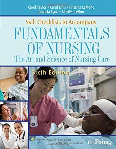 Skill Checklists to Accompany Fundamentals of Nursing: Carol Taylor, Carol