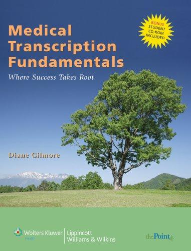 Medical Transcription Fundamentals : Where Success Takes: Diane Gilmore; Lippincott