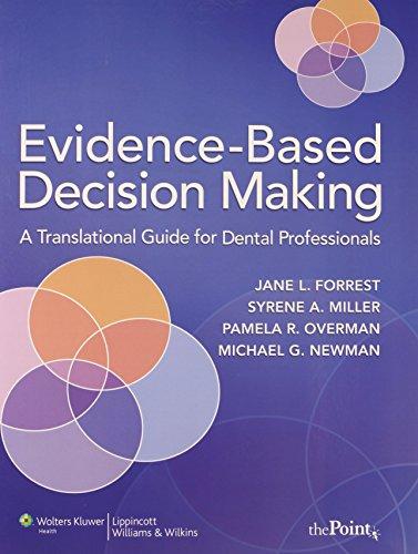 Evidence-Based Decision Making: A Translational Guide for: Jane L. Forrest,