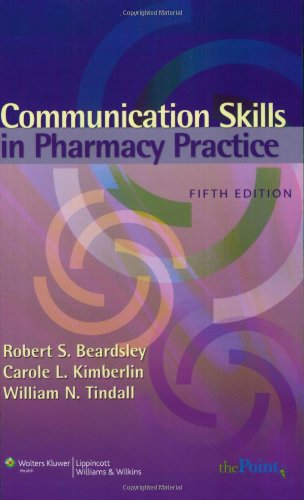 9780781765985: Communication Skills in Pharmacy Practice: A Practical Guide for Students and Practitioners (Point (Lippincott Williams & Wilkins))