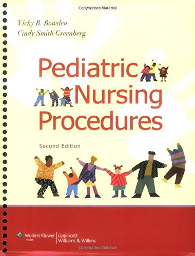 Pediatric Nursing Procedures (Bowden, Pediatric Nursing Procedures): Vicky R. Bowden DNSc RN; Cindy...