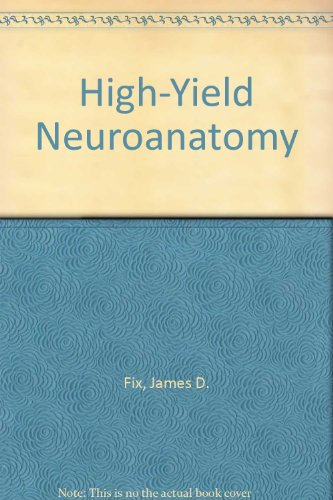 High-Yield Neuroanatomy: Fix, James D.