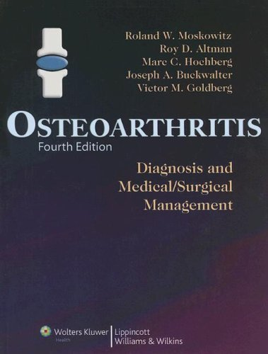 Osteoarthritis: Diagnosis and Medical/Surgical Management: Roland W Moskowitz,