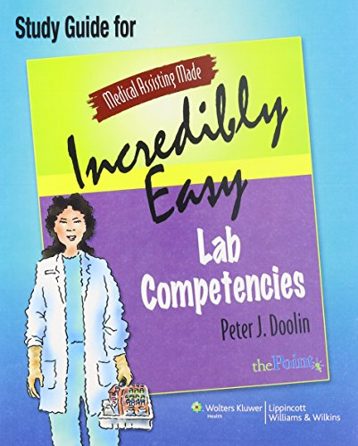 9780781767286: Medical Assisting Made Incredibly Easy: Lab Competencies: Text and Study Guide Package