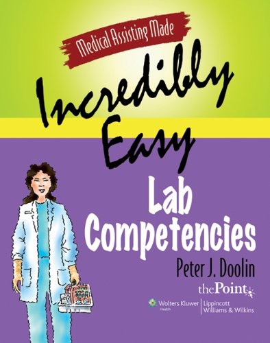 9780781767347: Medical Assisting Made Incredibly Easy: Lab Competencies (Solo Online Course Code)