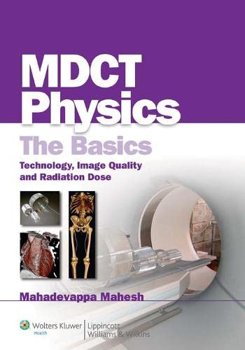 9780781768115: MDCT Physics: The Basics--Technology, Image Quality and Radiation Dose