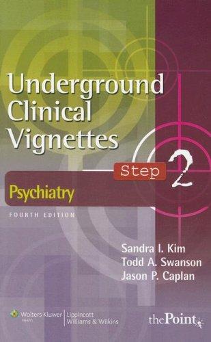 Underground Clinical Vignettes Step 2: Psychiatry (Underground: Kim MD PhD,
