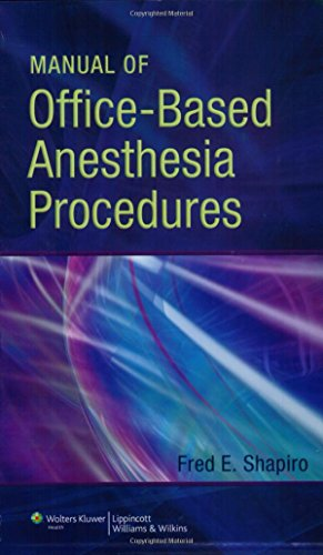 Manual of Office-Based Anesthesia Procedures: Shapiro DO, Fred