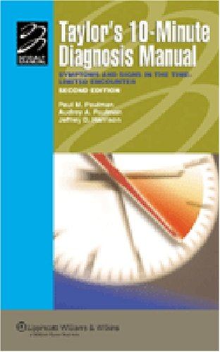 9780781769440: Taylor's 10-Minute Diagnosis Manual: Symptoms and Signs in the Time-Limited Encounter (Lippincott Manual Series (Formerly known as the Spiral Manual Series))
