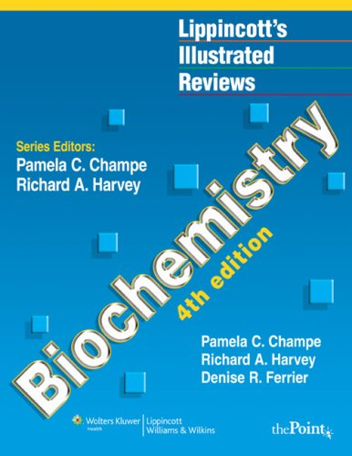 9780781769600: Lippincott's Illustrated Reviews: Biochemistry, Fourth Edition (Lippincott's Illustrated Reviews Series)