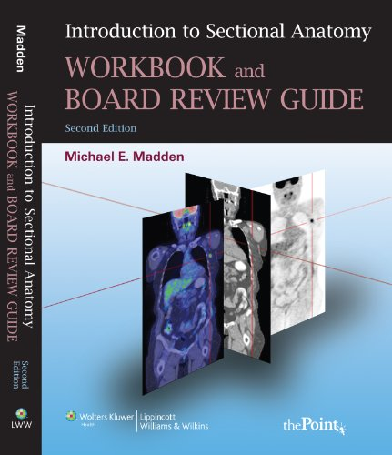 Introduction to Sectional Anatomy Workbook and Board: Michael E. Madden