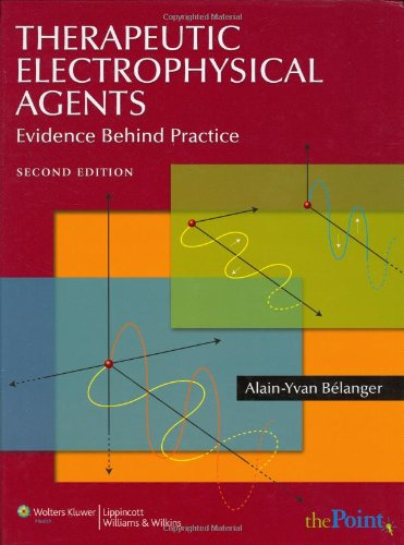 9780781770019: Therapeutic Electrophysical Agents: Evidence Behind Practice
