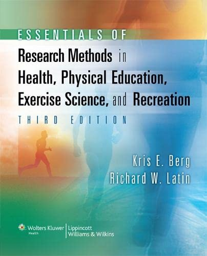 Essentials of Research Methods in Health, Physical: Kris E Berg,