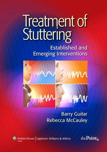 9780781771047: Treatment of Stuttering: Established and Emerging Interventions