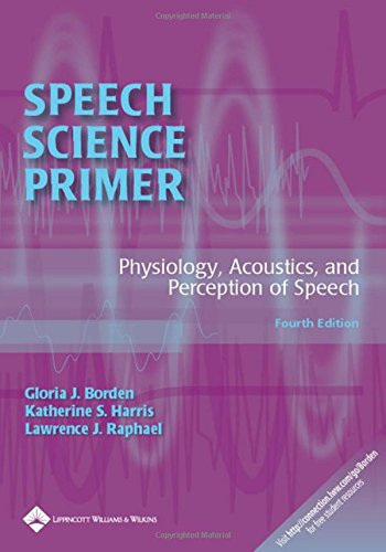 9780781771177: Speech Science Primer: Physiology, Acoustics, and Perception of Speech