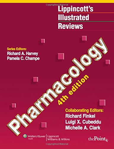 9780781771559: Lippincott's Illustrated Reviews: Pharmacology, 4th Edition (Lippincott's Illustrated Reviews Series)