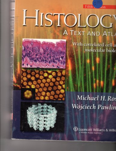 9780781772211: Histology: A Text and Atlas: With Correlated Cell and Molecular Biology (Histology (Ross))