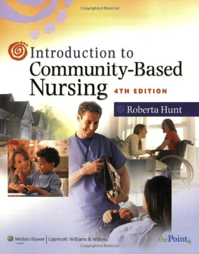 9780781772471: Introduction to Community-Based Nursing (Hunt, Introduction to Community-Based Nursing)