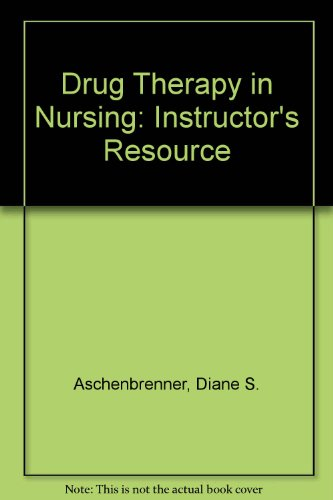 9780781772846: Drug Therapy in Nursing: Instructor's Resource