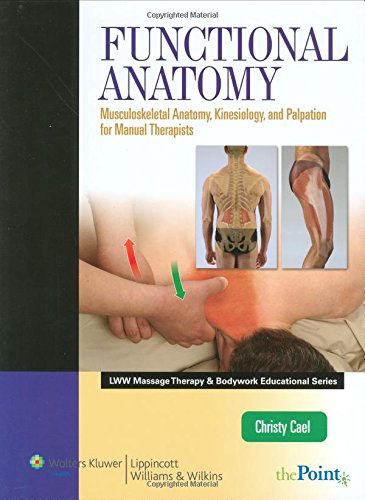 9780781774048: Functional Anatomy: Musculoskeletal Anatomy, Kinesiology, and Palpation for Manual Therapists (LWW Massage Therapy and Bodywork Educational Series)