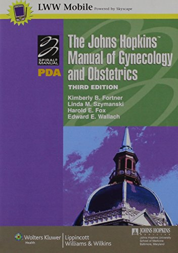 9780781774208: The Johns Hopkins Manual of Gynecology and Obstetrics for PDA: Powered by Skyscape, Inc. (Lippincott Manual Series (Formerly known as the Spiral Manual Series))