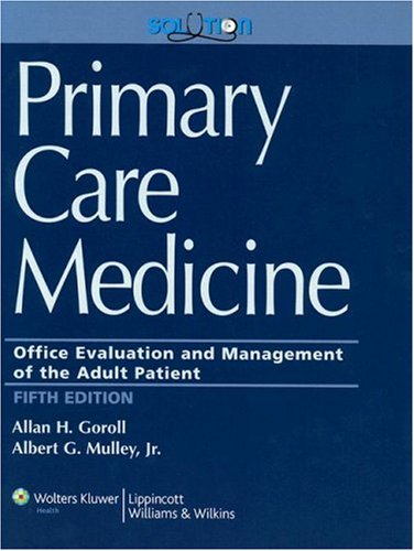 Primary Care Medicine: Office Evaluation and Management: Allan H. Goroll,