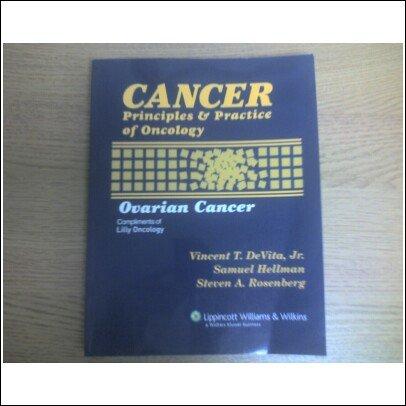 Cancer: Principles and Practice of Oncology, Ovarian Cancer: DeVita, Vincent T, Rosenberg, Stephen