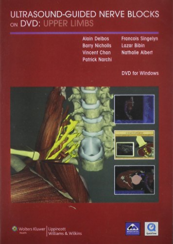 Ultrasound-guided Nerve Blocks on DVD: Upper and Lower Limbs Package: Alain Delbos