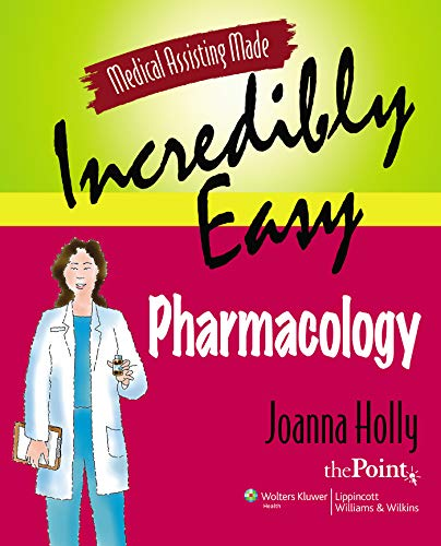 9780781775090: Medical Assisting Made Incredibly Easy: Pharmacology