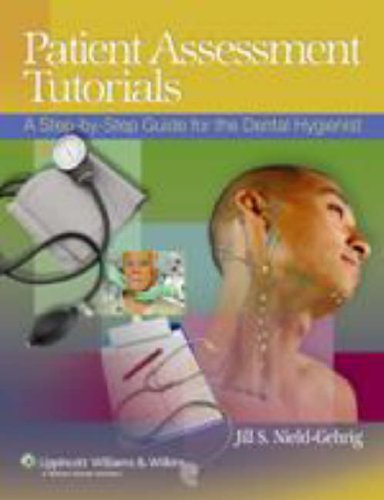 9780781775168: Patient Assessment Tutorials: A Step-by-Step Guide for the Dental Hygienist