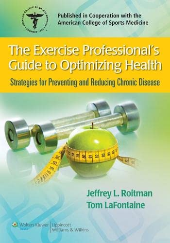 9780781775489: The Exercise Professional's Guide to Optimizing Health: Strategies for Preventing and Reducing Chronic Disease