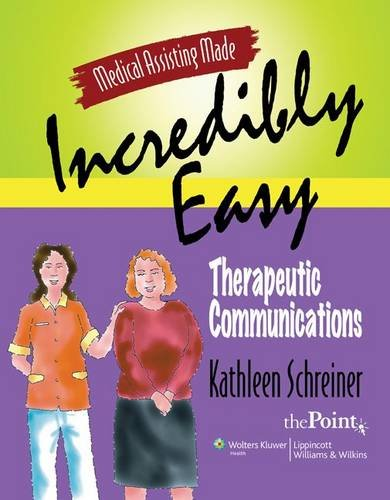 9780781775526: Medical Assisting Made Incredibly Easy: Therapeutic Communications