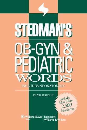 9780781776141: Stedman's OB-GYN and Pediatrics Words (Stedman's Word Book)