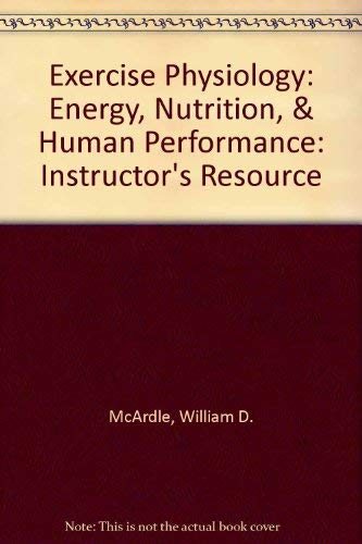 9780781777612: Exercise Physiology: Energy, Nutrition, & Human Performance: Instructor's Resource