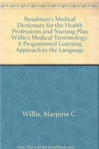 9780781779111: Steadman's Medical Dictionary for the Health Professions and Nursing Plus Willis's Medical Terminology: A Programmed Learning Approach to the Language