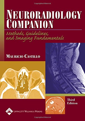 9780781779494: Neuroradiology Companion: Methods, Guidelines, and Imaging Fundamentals (Imaging Companion Series)