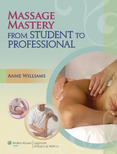 9780781780179: Massage Mastery: From Student to Professional (LWW Massage Therapy and Bodywork Educational Series)
