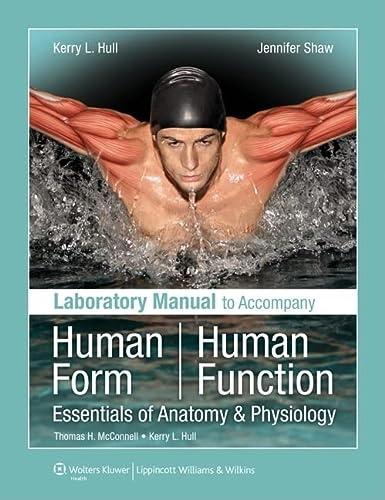 Laboratory Manual to Accompany Human Form, Human: Hull, Kerry L.;