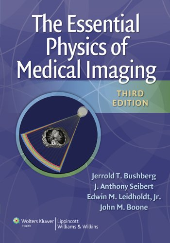 The Essential Physics of Medical Imaging, Third Edition: Bushberg, Jerrold T.; Seibert, J. Anthony;...