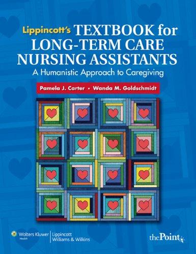 Lippincott's Textbook for Long-Term Care Nursing Assistants: Pamela J Carter,
