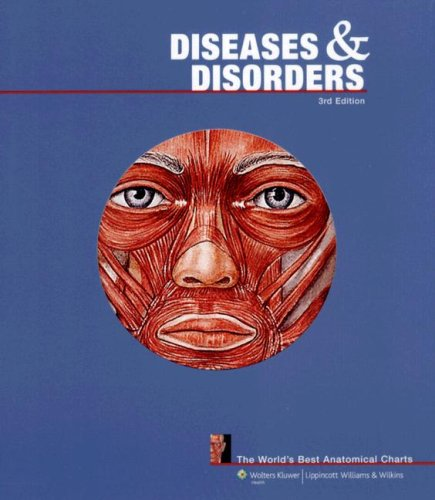 9780781782111: Diseases and Disorders: The World's Best Anatomical Charts (The World's Best Anatomical Chart Series)
