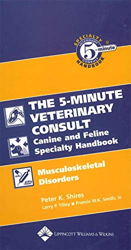 9780781782227: The 5-Minute Veterinary Consult Canine And Feline Specialty Handbook: Musculoskeletal Disorders