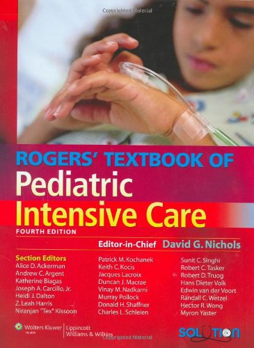 9780781782753: Rogers' Textbook of Pediatric Intensive Care