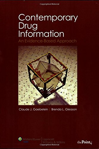 9780781782807: Contemporary Drug Information: An Evidence-Based Approach (Gaenelein, Contemporary Drug Information)